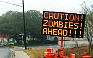 Caution Zombies ahead