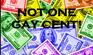 Not One Gay Cent!